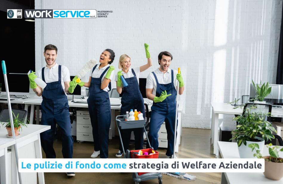 Le pulizie di fondo come strategia di Welfare Aziendale