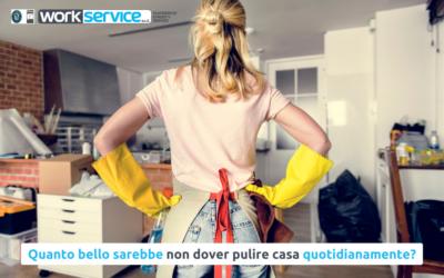 Quanto bello sarebbe non dover pulire casa quotidianamente?